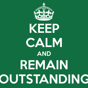 keep-calm-and-remain-outstanding